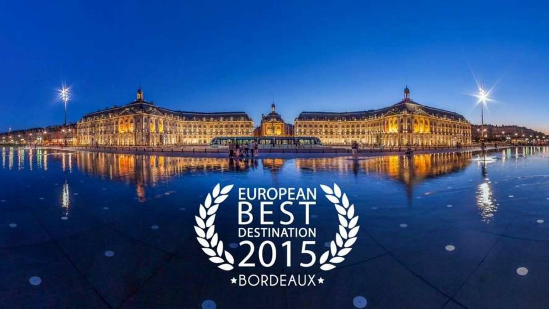 BORDEAUX en France, élue European Best Destination en 2015