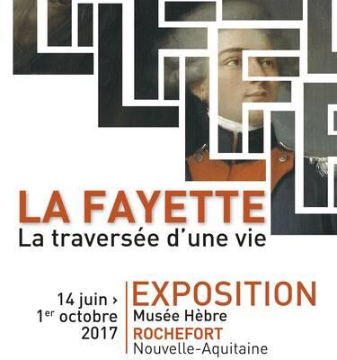 """Exposition """"La Fayette, la traversée d'une vie"""", Rochefort"""