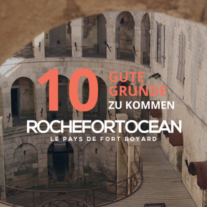10 gute Gründe nach Rochefort Océan zu kommen